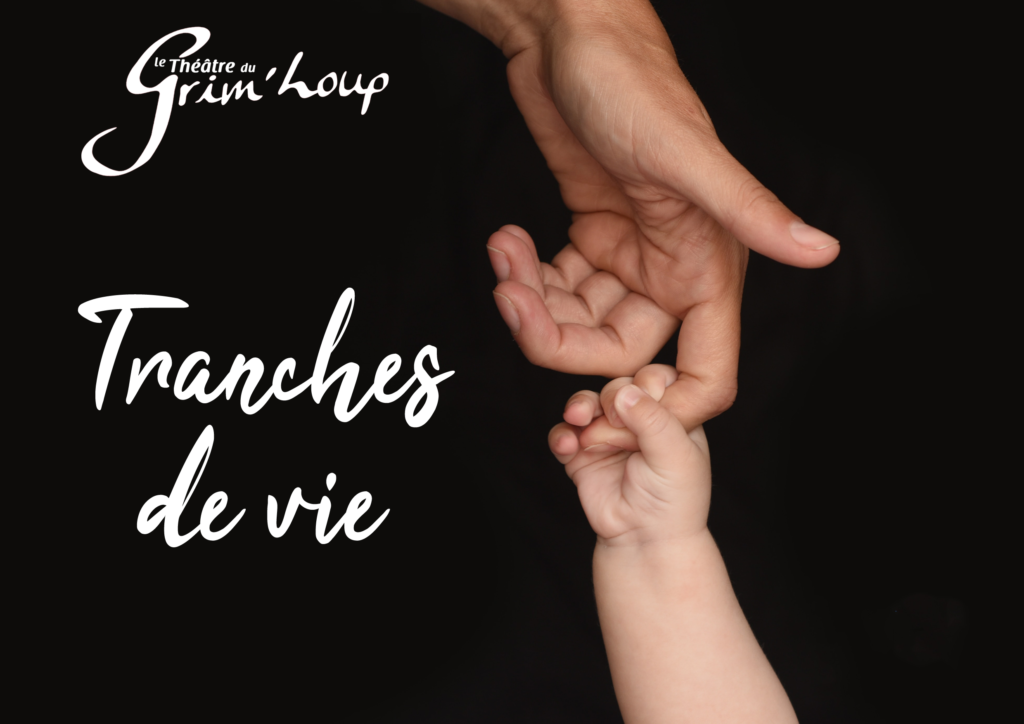 Théâtre : TRANCHES DE VIE – SAMEDI 14 MARS 2020 – 20h30